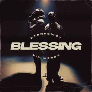 Album Blessing (Explicit) from Stonebwoy