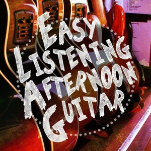 Album Easy Listening Afternoon Guitar from Guitar Acoustic