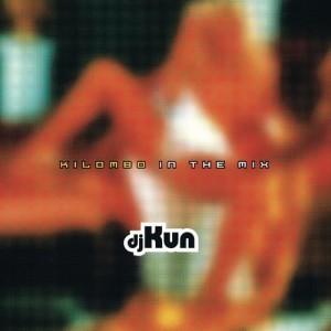 Album Kilombo In The Mix from Dj Kun