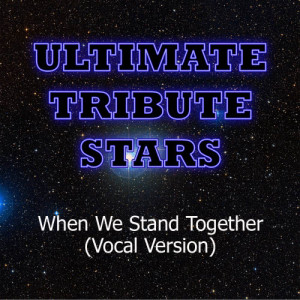 Ultimate Tribute Stars的專輯Nickelback - When We Stand Together (Vocal Version)