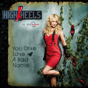 You Give Love A Bad Name 2009 High Heels