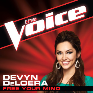 Listen to Free Your Mind (The Voice Performance) song with lyrics from Devyn DeLoera