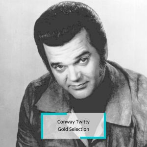 Conway Twitty的專輯Conway Twitty - Gold Selection
