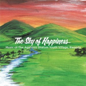 Agahozo-Shalom  Youth Village的專輯The Sky of Happiness
