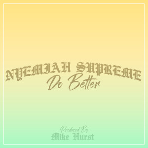 Album Do Better from Nyemiah Supreme