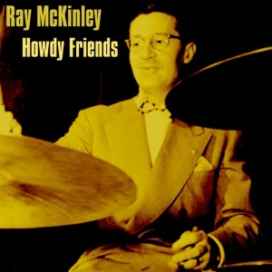 Ray McKinley的專輯Howdy Friends
