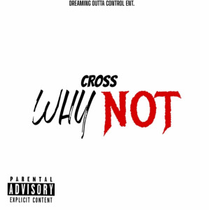 Cross的專輯Why Not? (Explicit)