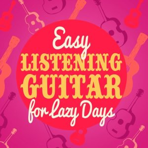 Album Easy Listening Guitar for Lazy Days from Guitar Masters