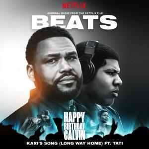 "Album Kari's Song (Long Way Home) [feat. Tati] [Original Music from the Netflix Film ""Beats""] (Explicit) from HappyBirthdayCalvin"