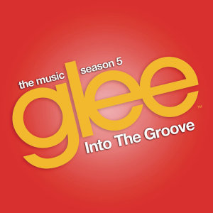 Glee Cast的專輯Into the Groove (Glee Cast Version)