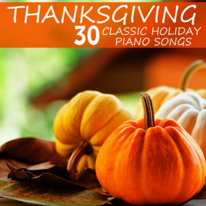 Album Thanksgiving, 30 Classic Holiday Piano Songs from Pianissimo Brothers