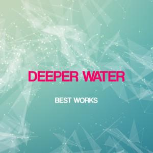 Album Deeper Water Best Works from Deeper Water