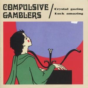 Album Crystal Gazing Luck Amazing from Compulsive Gamblers