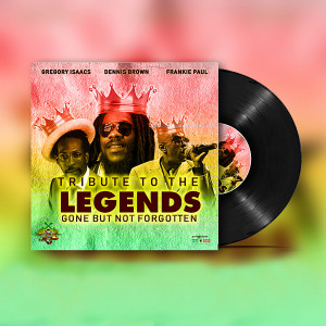 Album Tribute To The Legends: Gone But Not Forgotten from Dennis Brown