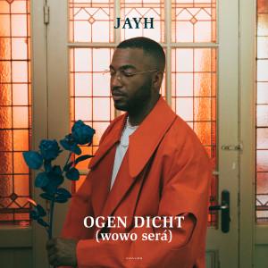 Album Ogen Dicht (Wowo Será) from Jayh