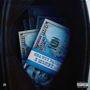 Album Shawty Paid Intro from Z Money