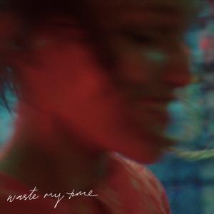 Grace VanderWaal的專輯Waste My Time