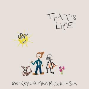 88-Keys的專輯That's Life (feat. Mac Miller & Sia)