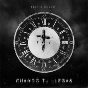 Triple Seven的專輯Cuando Tu Llegas