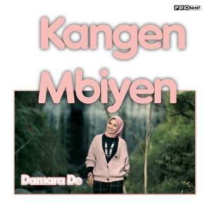 Kangen Mbiyen dari Damara De