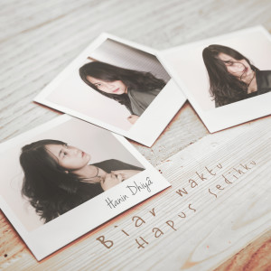 Download Lagu Hanin Dhiya - Biar Waktu Hapus Sedihku