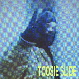 Listen to Toosie Slide song with lyrics from Drake