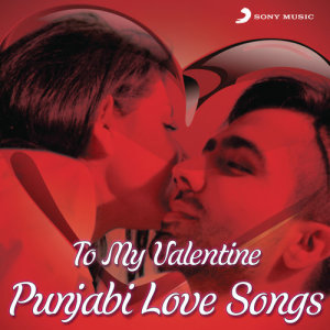 Album To My Valentine (Punjabi Love Songs) from Various Artists