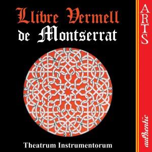 Album Llibre Vermell de Montserrat from Theatrum Instrumentorum