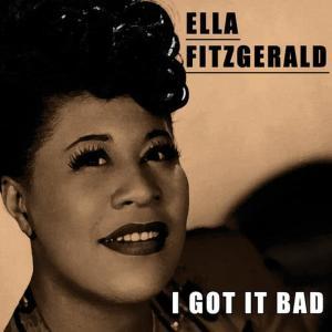 Ella Fitzgerald的專輯I Got It Bad