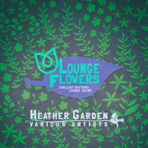 Album Lounge Flowers - Heather Garden from Various Artists