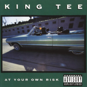 Album At Your Own Risk from King Tee