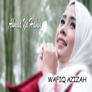 Ahmad Ya Habibi dari Wafiq azizah