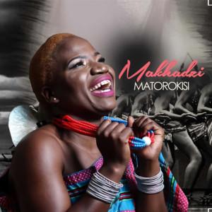 Album Matorokisi from Makhadzi