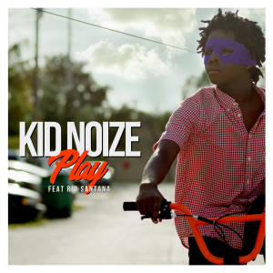 Listen to Play song with lyrics from Kid Noize