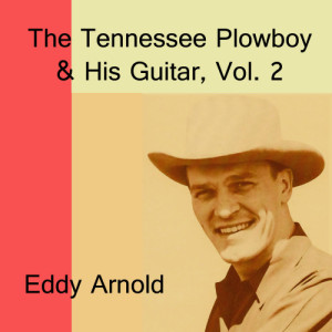 Eddy Arnold的專輯The Tennessee Plowboy & His Guitar, Vol. 2
