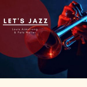 Louis Armstrong的專輯Let's Jazz