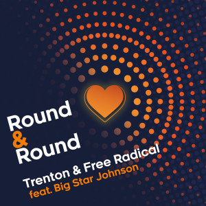 Listen to Round & Round song with lyrics from Trenton & Free Radical