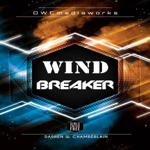 Album Wind Breaker (Explicit) from Darren W. Chamberlain