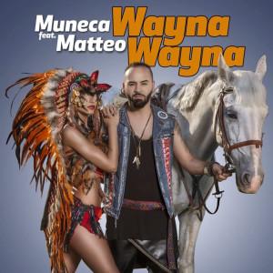 Muñeca的專輯Wayna Wayna (feat. Matteo)