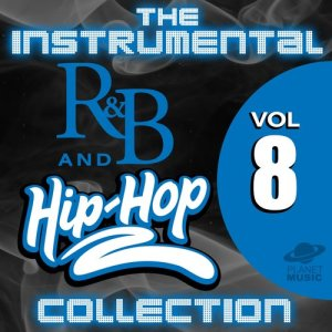 The Hit Co.的專輯The Instrumental R&B and Hip-Hop Collection, Vol. 8