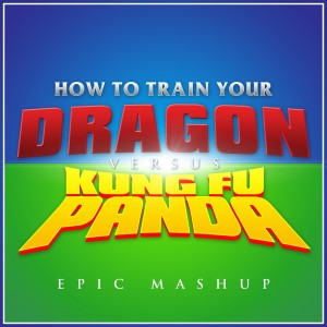 Album How to Train Your Dragon vs. Kung Fu Panda (Epic Mashup) from L'Orchestra Cinematique