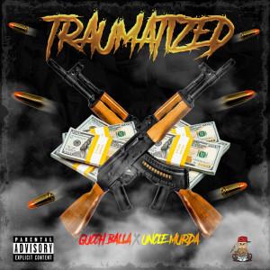 Album Traumatize from Uncle Murda