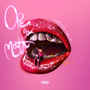 Open Your Mouth (Explicit) dari Chelsea Collins