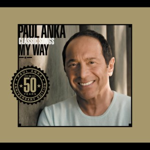 Classic Songs, My Way 2007 Paul Anka