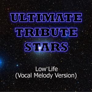 收聽Ultimate Tribute Stars的Kid Rock - Low Life (Vocal Melody Version)歌詞歌曲