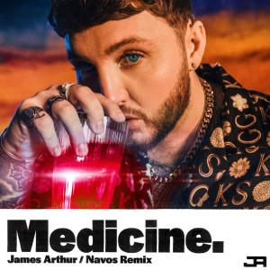 Album Medicine (Navos Remix) from James Arthur