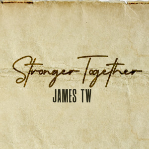 Album Stronger Together from James TW