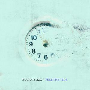 Album Feel the Tide from Sugar Blizz