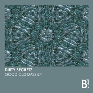 Album Good Old Days EP from Dirty Secretz