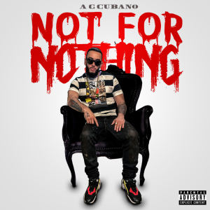 Album Not For Nothing (Explicit) from AG Cubano